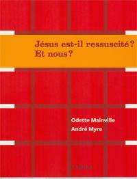 Jésus est-il ressuscité ? Et nous ?